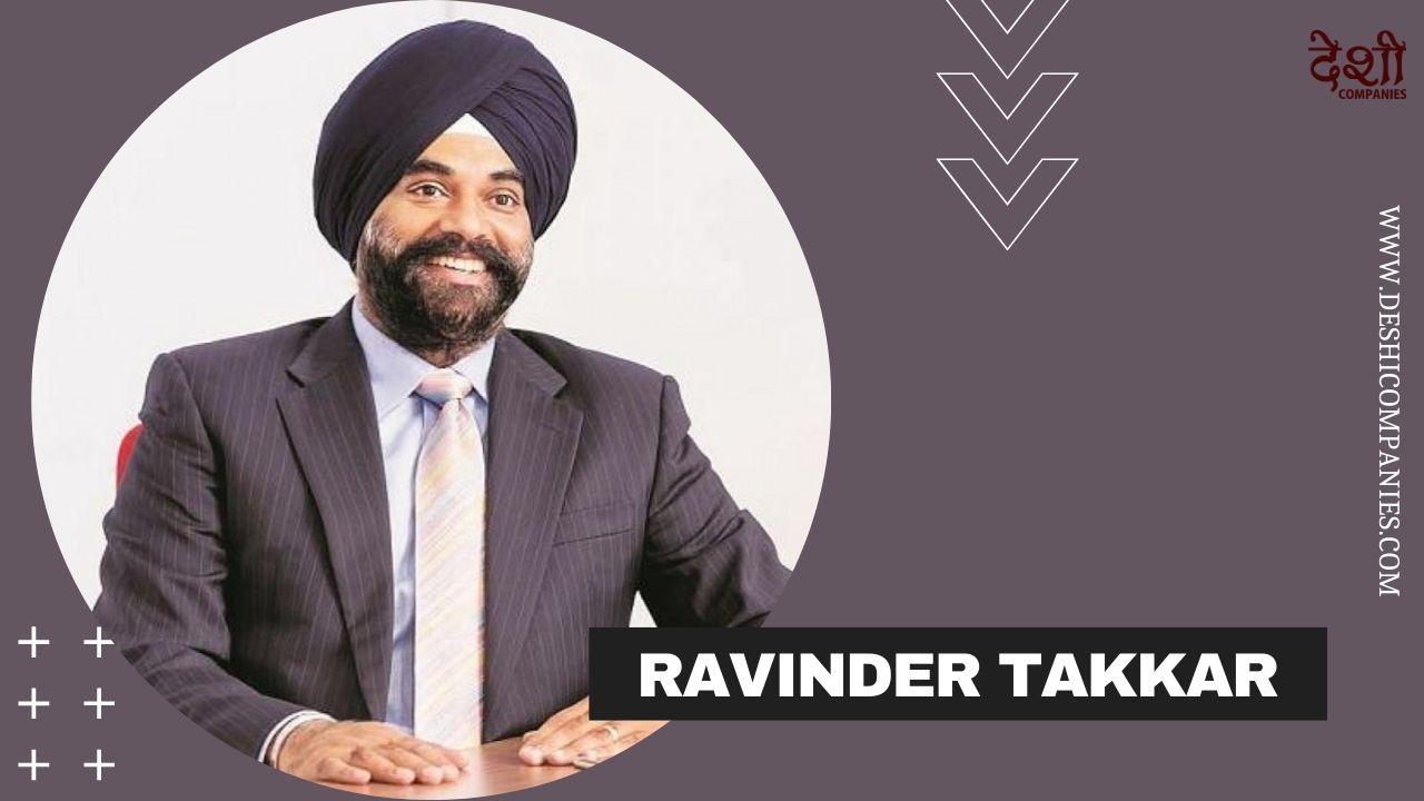 Ravinder Takkar (Managing Director) Networth, Age, Biography, Wiki, Career and more
