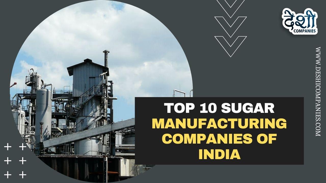 Top 10 Sugar Manufacturing companies of India