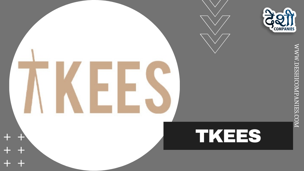 TKEES Company Profile, Logo, Establishment, Products and More