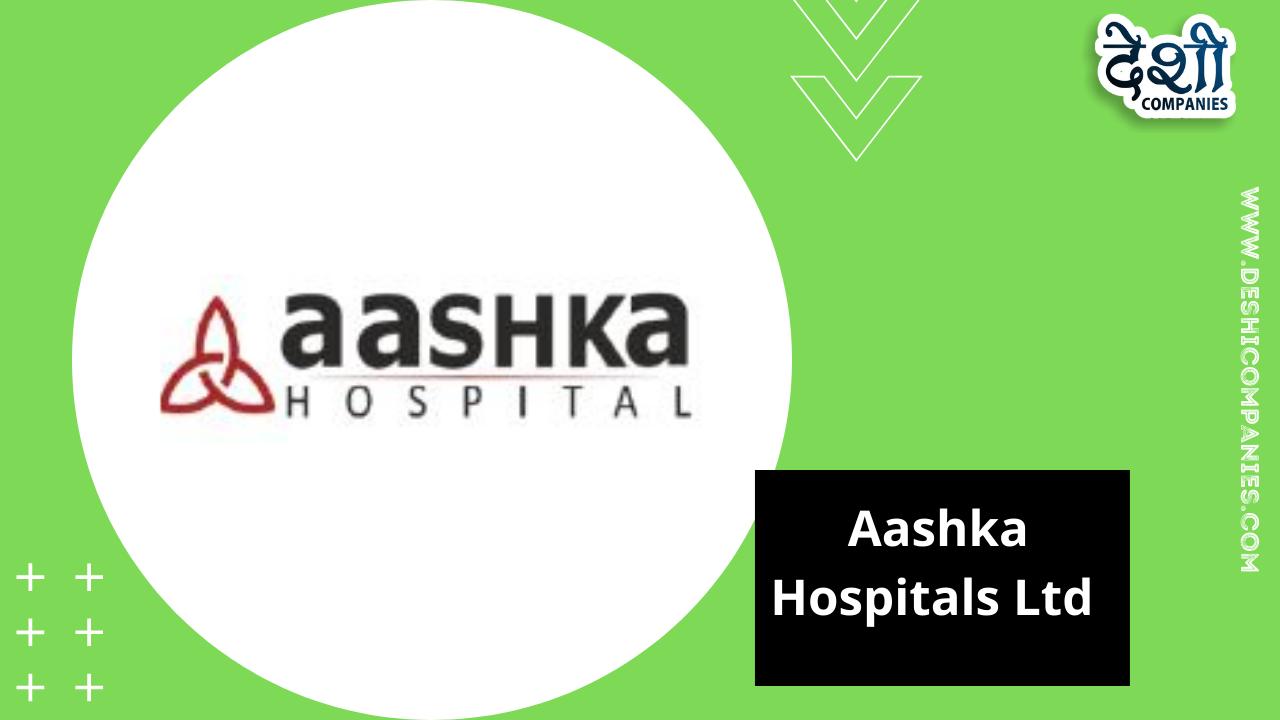 Aashka Hospitals Ltd